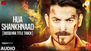 Hua Shankhnaad (Dussehra Title Track) Full Audio   Neil Nitin Mukesh, Tina Desai   Kailash Kher