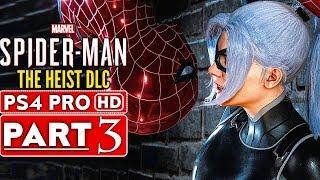 SPIDER MAN PS4 The Heist Black Cat DLC Gameplay Walkthrough Part 3  - No Commentary (SPIDERMAN PS4)