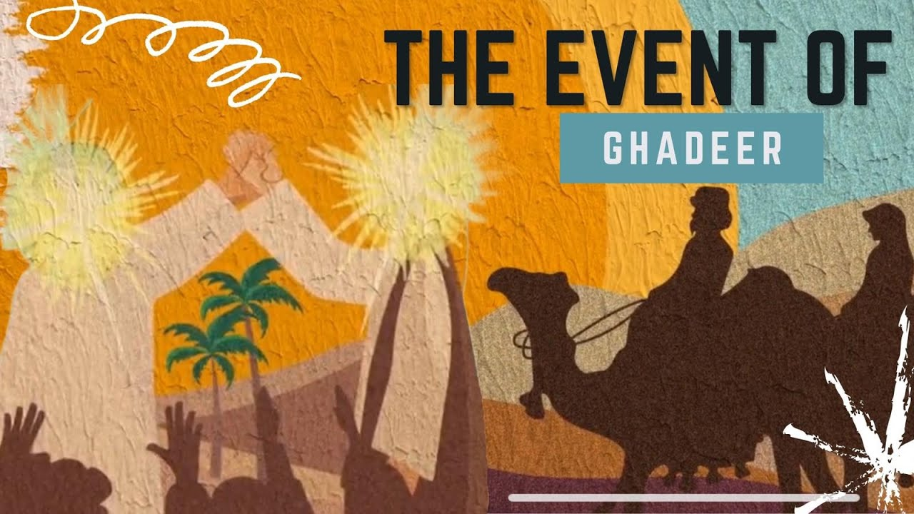Why is the Event of Ghadeer so Important?