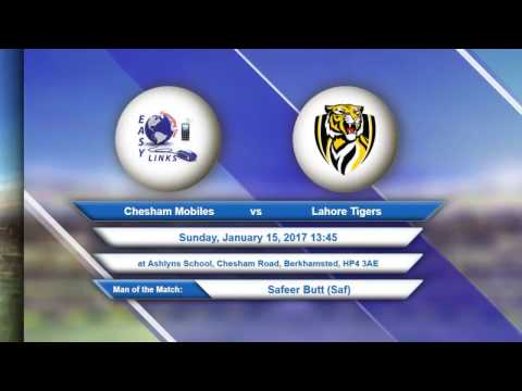 Video Chesham Mobiles VS Lahore Tigers - 15-Jan-2017