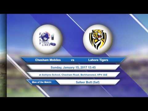 Video Chesham Mobiles VS Lahore Tigers - 15-Jan-2017