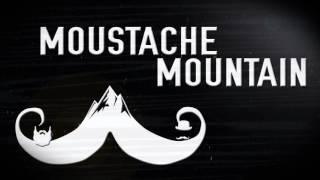 Moustache Mountain Entrance Music & Video