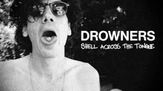 Drowners - Shell Across The Tongue (Official)
