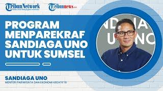 Ini Program Menparekraf Sandiaga Uno untuk Sumatera Selatan