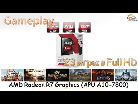 AMD Radeon R7 Graphics in APU A10-7800: gameplay в 23 популярных играх