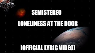 Semistereo - Loneliness At The Door video