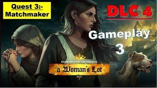 Kingdom Come Deliverance DLC 4 - A Womans Lot - Matchmaker Quest 3 Full Gameplay