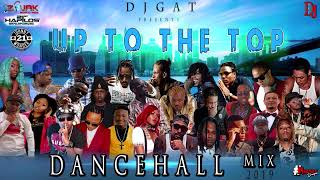 DANCEHALL MIX FEBURARY 2019  DJ GAT UP TO THE TOP  FT VYBZ KARTEL/MAVADO/TEEJAY/ALKALINE/MUNGA