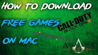 HOW TO DOWNLOAD FREE GAMES ON MAC! (2017 WORKING)