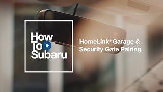 Subaru How-to: HomeLink Garage Door Pairing