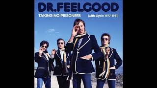 Dr Feelgood - Sneakin' Suspicion (Live)