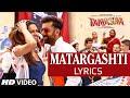 Matargashti Tamasha SONG LYRICS | FULL SONG | Ranbir Kapoor, Deepika Padukone