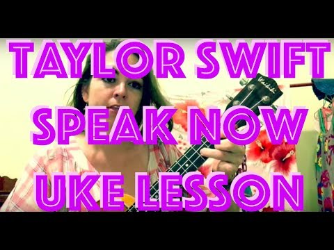 Speak Now Taylor Swift Ukulele Tutorial Traveling Uke Video