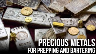Precious Metals for Prepping and Bartering