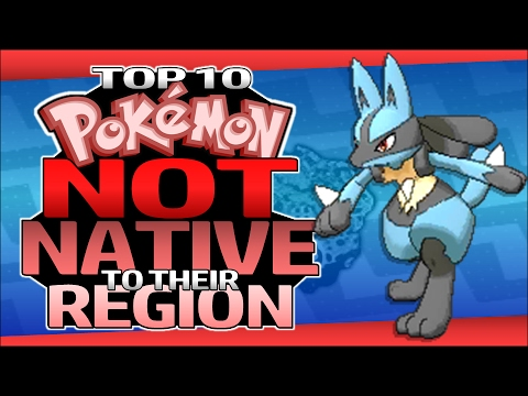 Top 10 Pokémon Not Native To Their Region (Ft. PokéDan)