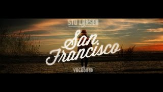 Stu Larsen - San Francisco (Official Video)