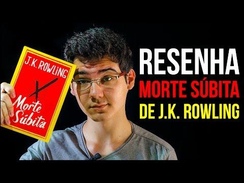 RESENHA: Morte Súbita de J.K. Rowling