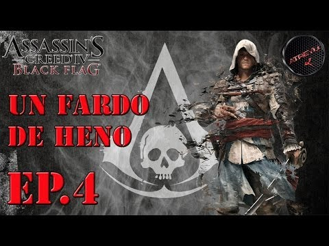 ASSASSIN'S CREED IV BLACK FLAG - WALKTHROUGHT - UN FARDO DE HENO - EP.4