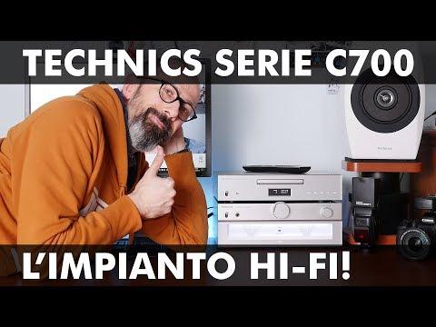 TECHNICS SERIE C700: L'IMPIANTO HI-FI!