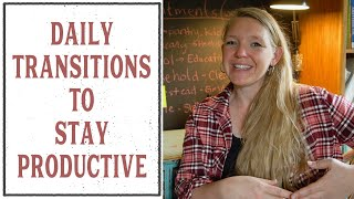 DAILY TRANSITIONS TO STAY PRODUCTIVE - HOME MANAGEMENT #10