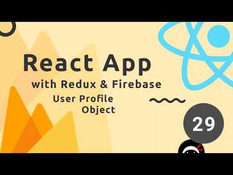 React, Redux & Firebase App Tutorial #29 - User Profile Data