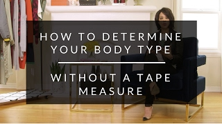 How To Determine Your Body Type Without A Tape Measure