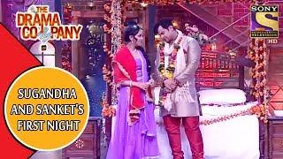 Sugandha And Sanket's First Night   The Drama Company