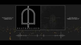 Deathbreaker - 10 Absence [Lyrics]