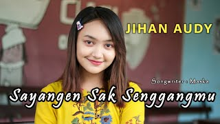 Download lagu Jihan Audy Sayangen Sak Senggangmu Mp3