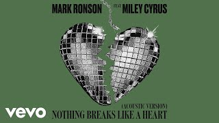 Mark Ronson   Nothing Breaks Like A Heart (Acoustic Version) [Audio] Ft. Miley Cyrus