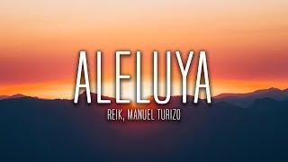 Reik, Manuel Turizo   Aleluya (Lyrics  Letra)