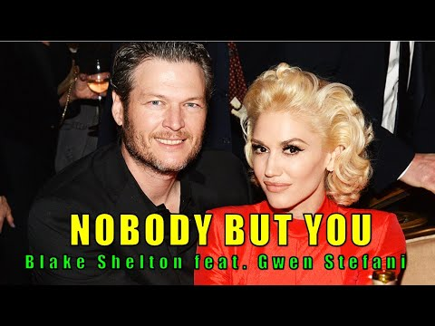 Nobody But You by Blake Shelton feat. Gwen Stefani (Lyrics Video)