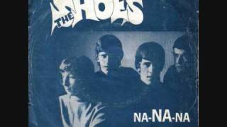 The Shoes - Na Na Na