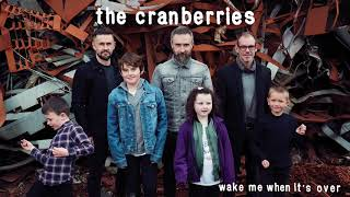 The Cranberries   Wake Me When It's Over (Official Audio)