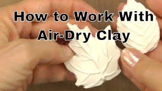 How To Work With Air-Dry Clay | An Annies Tutorial