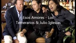 Los Temararios & Julio Iglesias - Esos Amores
