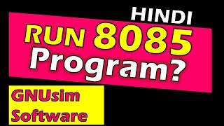 8085 microprocessor simulator | Using GNU8085 simulator Tutorial hindi | how to use 8085 simulator