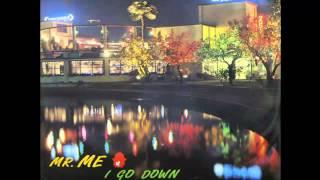 Mr. Me - I Go Down (Sa, Sa, Sa) (1987)