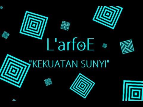 L'arfoE - Kekuatan Sunyi (Semi Klip)