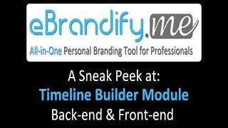 eBrandify.me: A Sneak Peek of Timeline Builder (Back-end & Front-end)
