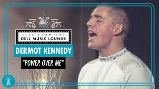 "Dermot Kennedy ""Power Over Me"" [LIVE Performance] 
