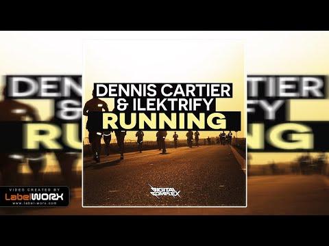 Dennis Cartier , Ilektrify - Running (Original Mix)