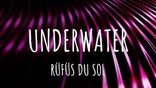 RÜFÜS DU SOL   Underwater (Lyrics)