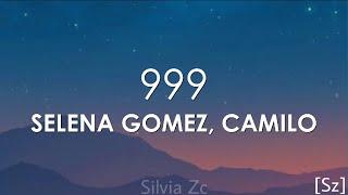 Selena Gomez, Camilo - 999 (Letra)