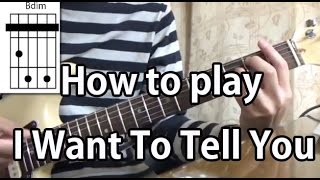 How to play I Want To Tell You-The Beatles-Guitar Tutorial  with tabs