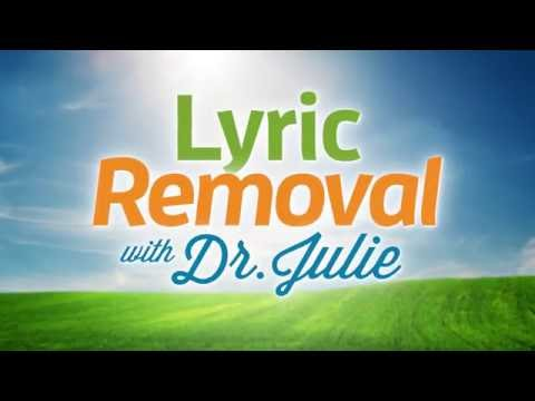 Lyric Removal with Dr. Julie