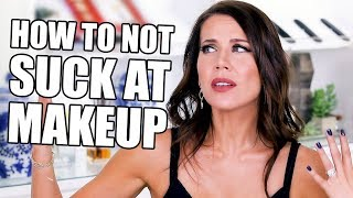 MAKEUP DO'S and DON'TS  ... How to Not Suck at Makeup
