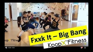 FXXK IT - BIG BANG | KPOPX FITNESS | KPOP WORKOUT | CARDIO | HIP HOP | DANCE FITNESS | KPOP DANCE by KPOPX FITNESS OFFICIAL YOUTUBE CHANNEL