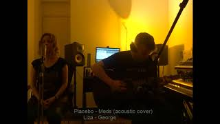 Placebo – Meds (Acoustic Cover by George & Liza)