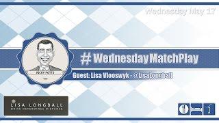 #WednesdayMatchPlay with Lisa 'Longball' Vlooswyk